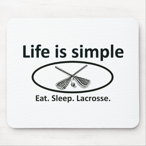 Life is simple, lacrosse mousepad