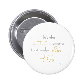 Life is simple pin button