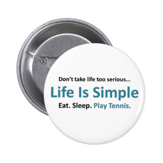 Life is simple, play tennis 6 cm round badge