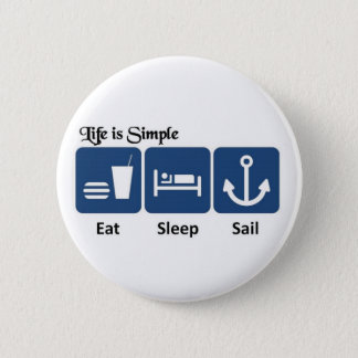 Life is simple, sail 6 cm round badge