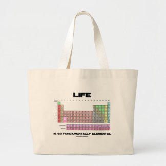 Life Is So Fundamentally Elemental Periodic Table Large Tote Bag