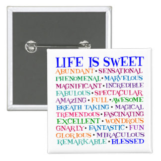 LIFE IS SWEET 15 CM SQUARE BADGE