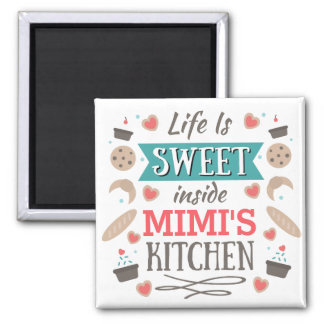 Life is sweet inside Mimi's kitchen Magnet