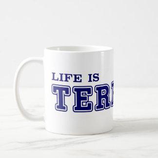Life Is TERRIFIC Mug