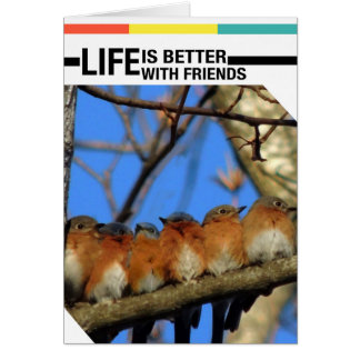 Life is the Better with Friends Greeting Card