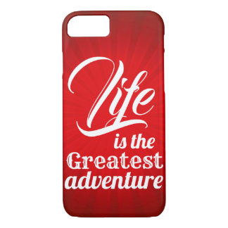 Life is the Greatest Adventure iPhone 8/7 Case