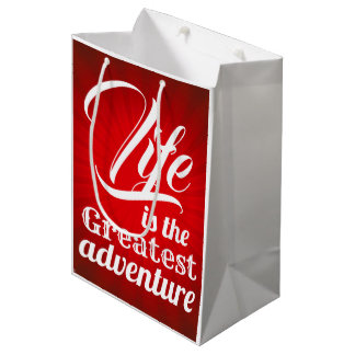 Life is the Greatest Adventure Medium Gift Bag