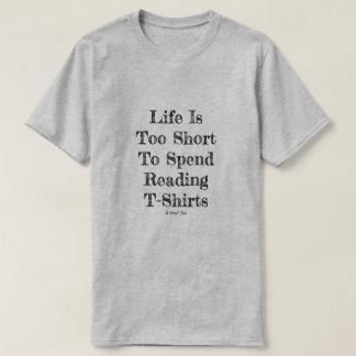 Life Is Too Short - A MisterP Shirt