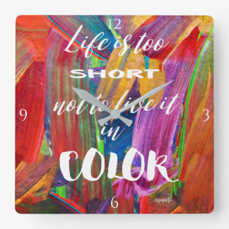 Life Is Too Short Abstract Modern Colorful Square Wall Clock