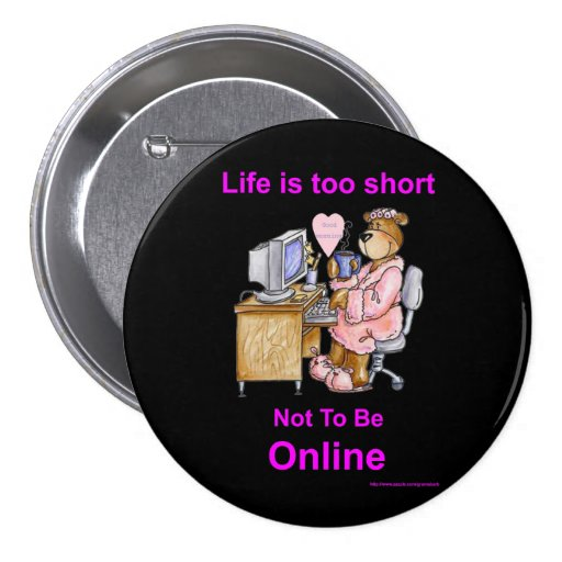 Life is too short - black Button