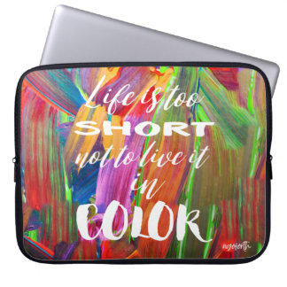 Life Is Too Short Colorful Abstract #goforth Laptop Sleeve