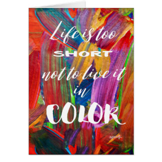 Life Is Too Short Colorful Abstract Modern Blank Card