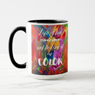 Life Is Too Short Colorful Abstract Modern Mug