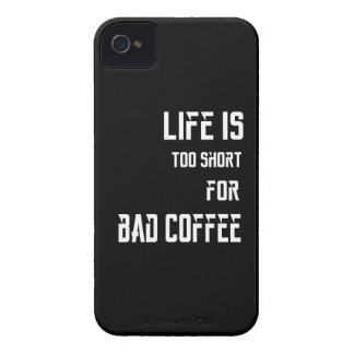 Life is Too Short for Bad Coffee iPhone 4 Case-Mate Case