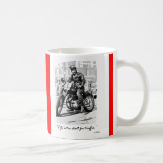 """Life is too short for traffic!!"" Coffee Mug"