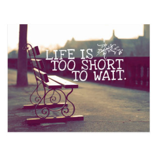 Life Is Too Short   Motivational Quote Postcard