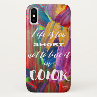 Life Is Too Short Quote Colorful Abstract Modern iPhone X Case