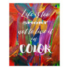 Life Is Too Short Quote Colourful Trendy Modern Poster