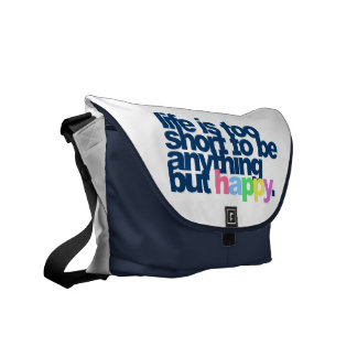 Life is too short to be anything but happy messenger bags