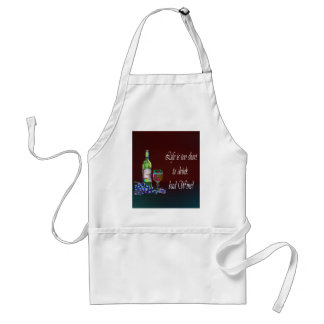 Life is too short to drink bad Wine! Gifts Standard Apron