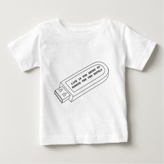 Life is too short to remove the USB safely funny Baby T-Shirt