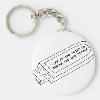 Life is too short to remove the USB safely funny Basic Round Button Key Ring