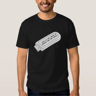 Life is too short to remove the USB safely funny Shirts
