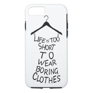 Life Is Too Short To Wear Boring Clothes Case