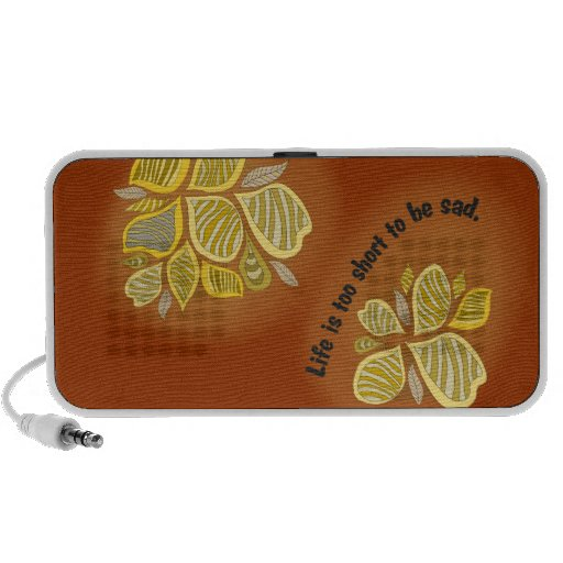 life is too short tons of BE sad Travel Speaker