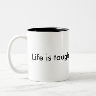 """""""Life is tough but so are you"""" mug. Two-Tone Coffee Mug"""