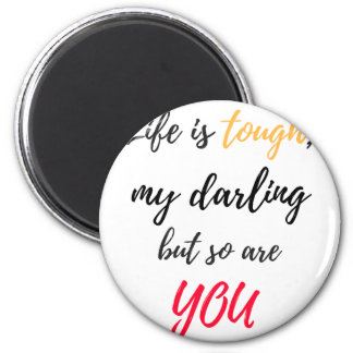 Life is tough,Darling 6 Cm Round Magnet