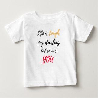Life is tough,Darling Baby T-Shirt