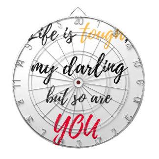 Life is tough,Darling Dartboard