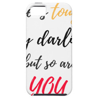 Life is tough,Darling iPhone 5 Cases