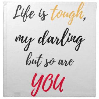 Life is tough,Darling Napkin