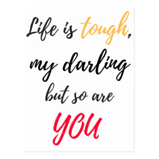 Life is tough,Darling Postcard