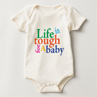 Life is tough for a baby. baby bodysuit
