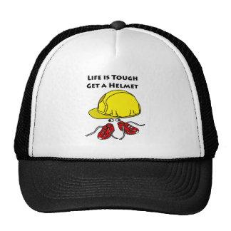 Life is tough, Get a helmet slogan Cap