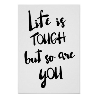 Life is Tough   Modern Calligraphy Poster