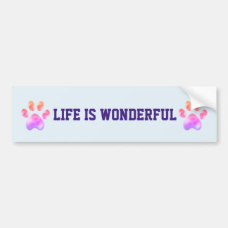 Life is Wonderful Paws Bumper Sticker
