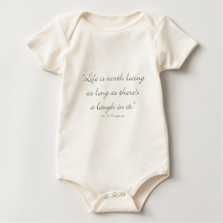Life Is Worth Living As Long As There Is A Laugh.. Baby Bodysuit