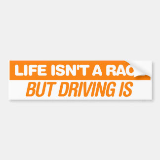 Life isn't a Race Bumper Sticker