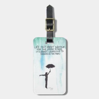 Life Isn't About Waiting for the Storm to Pass Luggage Tag