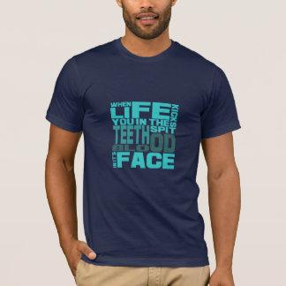 Life Kicks You In The Teeth T-Shirt