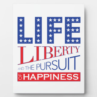 Life, Liberty and the Pursuit of Happiness Plaque