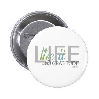 LIFE live it with gratitude 6 Cm Round Badge