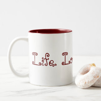 Life. Love. Blogging. Two-Tone Mug