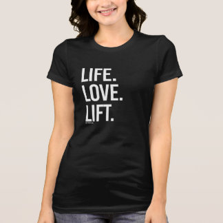 Life Love Lift -   Girl Fitness -.png T-Shirt