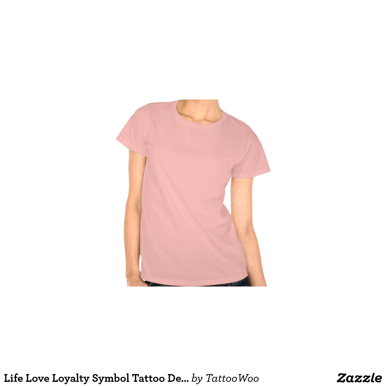 Life love loyalty symbol tattoo design t shirt zazzle Design t shirt australia