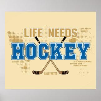 Life Needs Hockey Poster